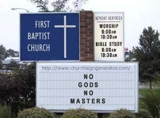 generated photo: First Baptist Church sign. NO GODS NO MASTERS.