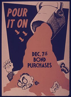 "poster: a buck-toothed, slant-eyed caricature of Tojo, wailing underneath some kind of molten substance labeled ""Dec. 7th bond purchases."" Caption: ""Pour it on."""