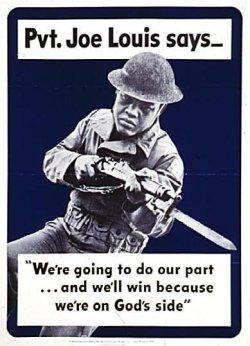 "poster: Pvt. Joe Louis says: ""We're going to do our part ... and we'll win because we're on God's side"""