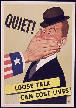 "poster: Uncle Sam shoves his hand over a surprised man's mouth. Caption: ""Quiet! Loose talk can cost lives!"""