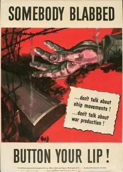 "poster: a dead soldier, with the text ""Somebody blabbed. Button your lip!"""