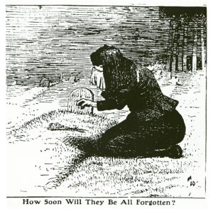 "A contemporary editorial cartoon showed a woman weeping beside a grave, with a single rose laid on it, asking ""How Soon Will They All Be Forgotten?"""