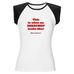 T-shirt: This is what an Anarchist looks like!