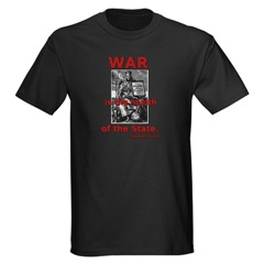 T-shirt: War is the Health of the State