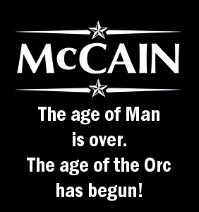 McCain: The age of Man is over. The age of the Orc has begun!