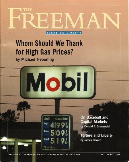 The  July/August 2008 issue of The Freeman: Ideas on Liberty