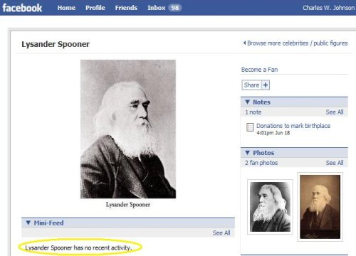 "Here's a screen shot of Lysander Spooner's public figure profile on Facebook. Under the Mini-Feed there's a line saying ""Lysander Spooner has no recent activity."""