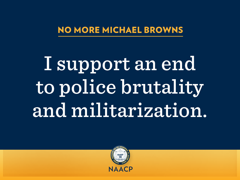 "The NAACP circulated this image on social media, reading ""No more Michael Browns: I support an end to police brutality and militarization."""